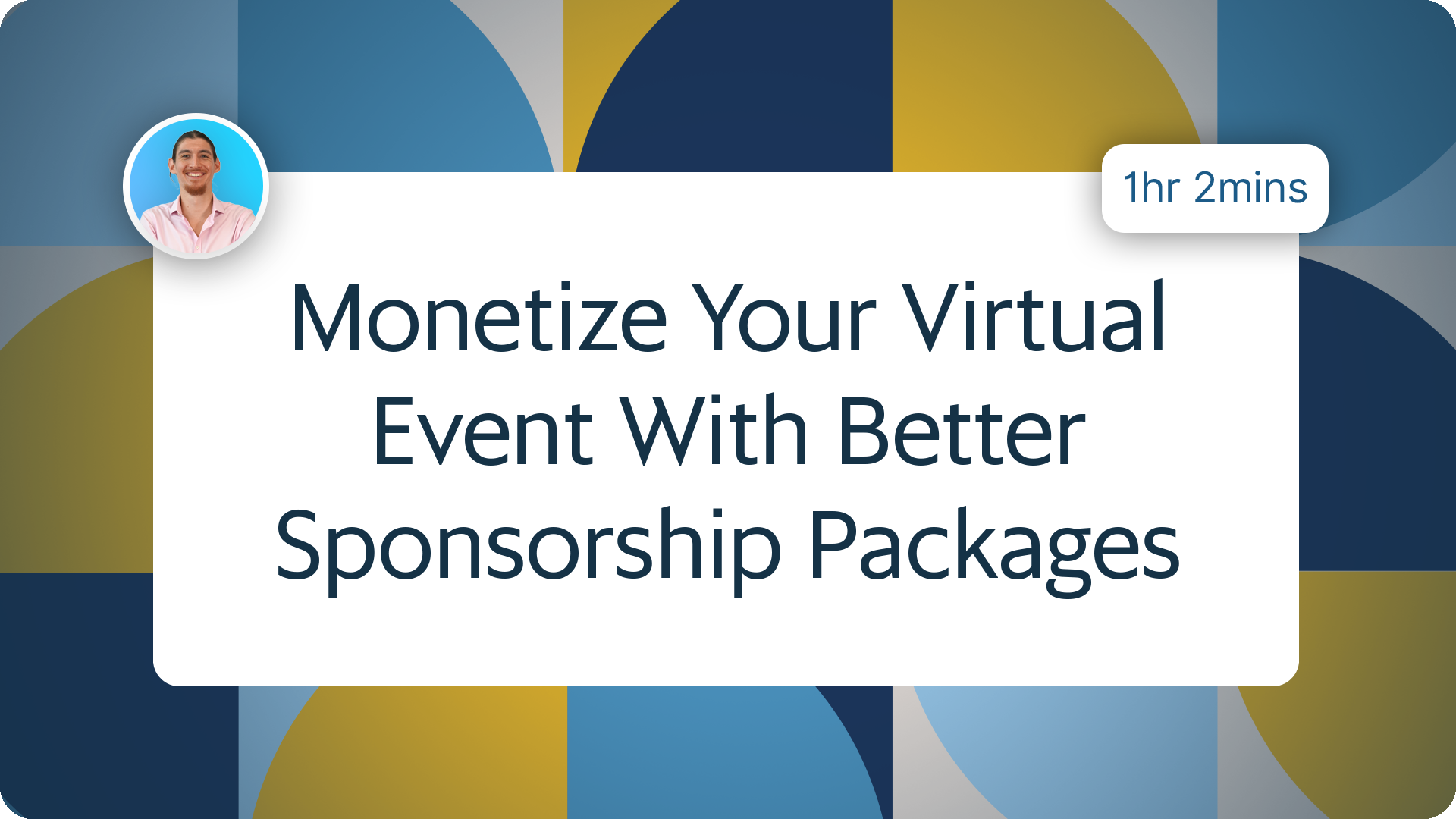 Monetize Your Virtual Event with Better Sponsorship Packages
