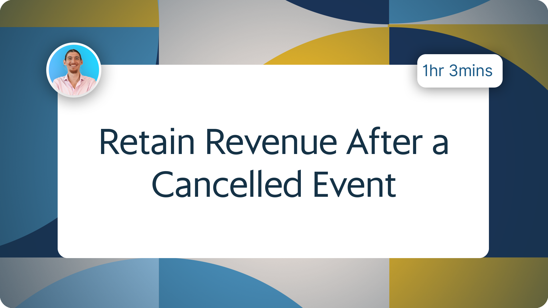 Retain Revenue After a Cancelled Event