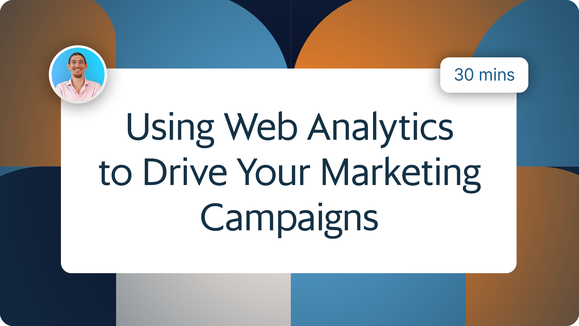 Using Web Analytics to Drive Your Marketing Campaigns